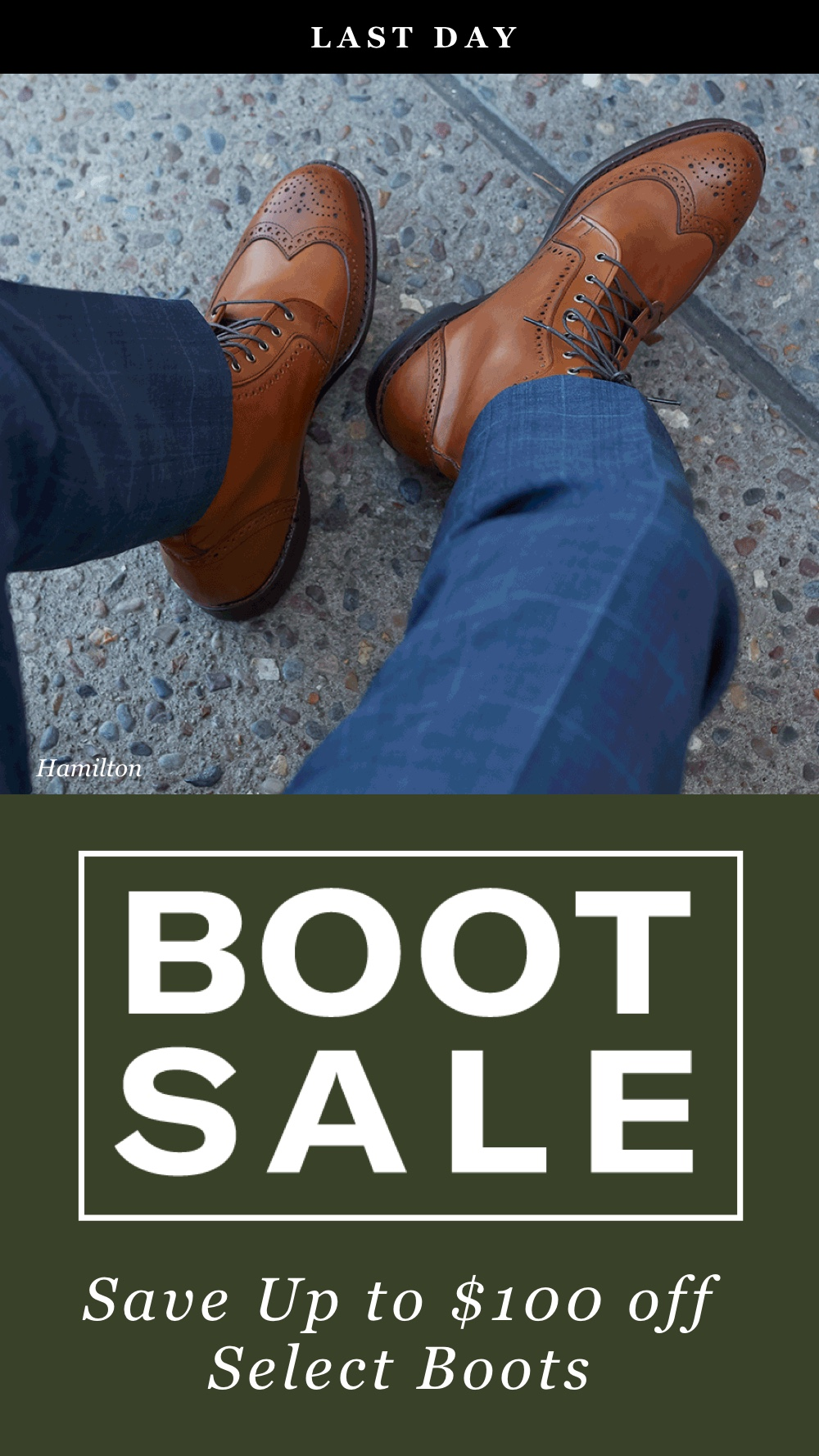 Last Day - Boot Sale - Save Up To $100 Off Select Boots