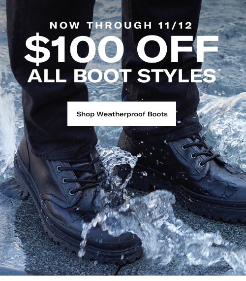 Now Through 11/12 $100 Off All Boots*